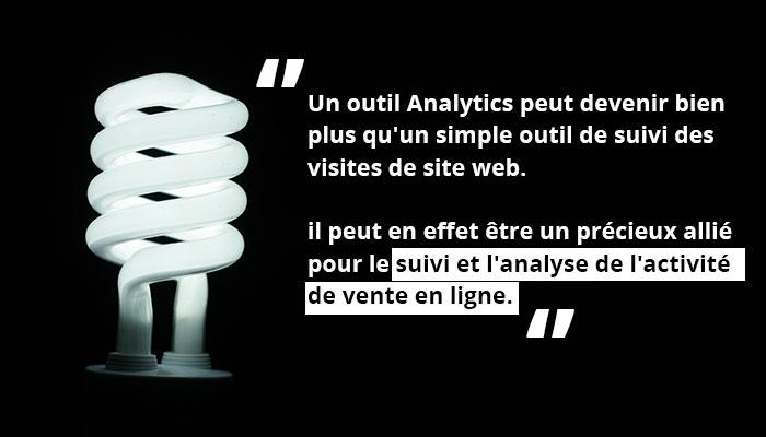 Un outils analytics peut fournir le suivi et l'analyse des ventes en ligne